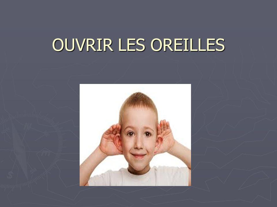 OUVRIR LES OREILLES