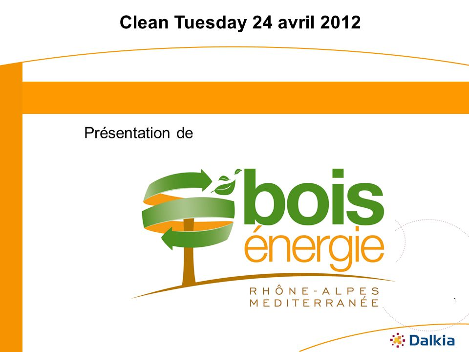 1 Clean Tuesday 24 avril 2012 Présentation de