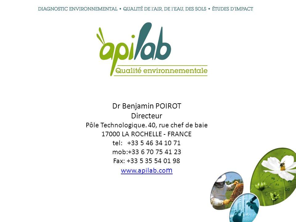 Dr Benjamin POIROT Directeur Pôle Technologique. 40, rue chef de baie 17000 LA ROCHELLE - FRANCE tel: +33 5 46 34 10 71 mob:+33 6 70 75 41 23 Fax: +33