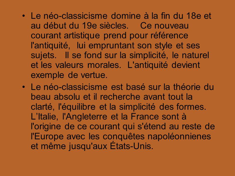 Le néo-classicisme domine à la fin du 18e et au début du 19e siècles. Ce nouveau courant artistique prend pour référence l'antiquité, lui empruntant s
