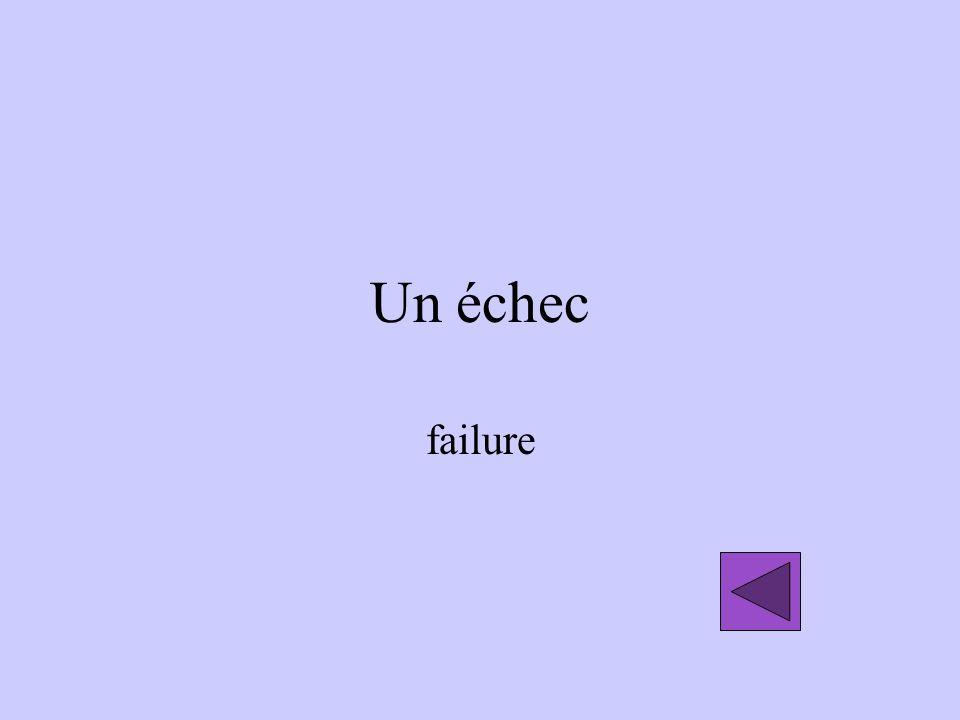 Un échec failure