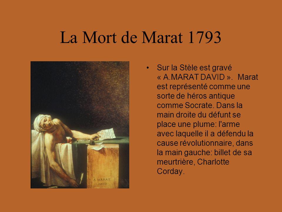 La Mort de Marat 1793 Sur la Stèle est gravé « A.MARAT DAVID ». Marat est représenté comme une sorte de héros antique comme Socrate. Dans la main droi