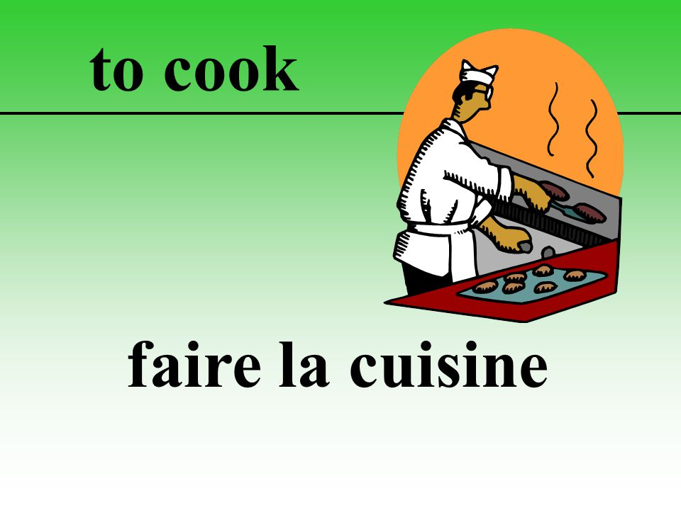 to cook faire la cuisine