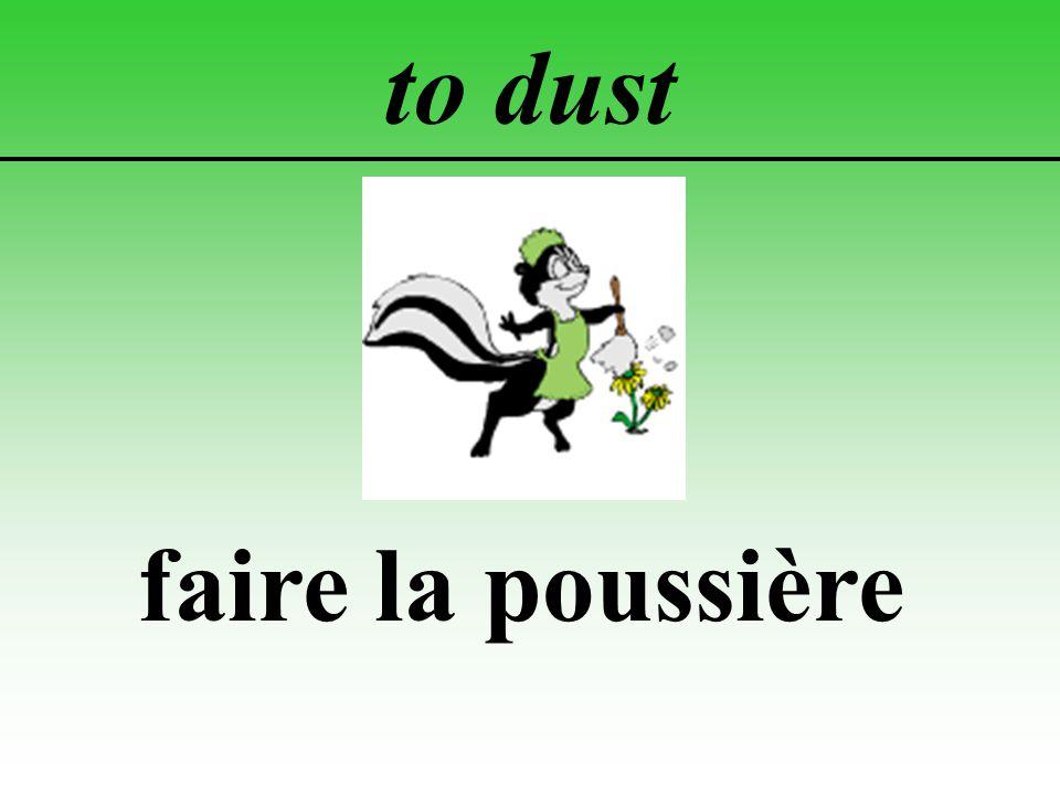 to dust faire la poussière