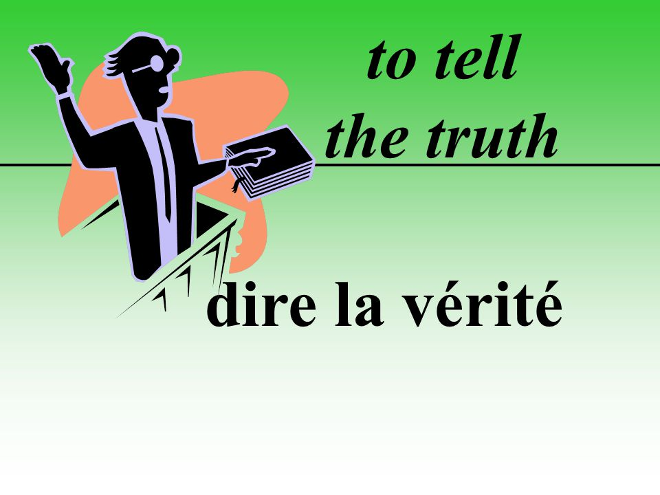 to tell the truth dire la vérité