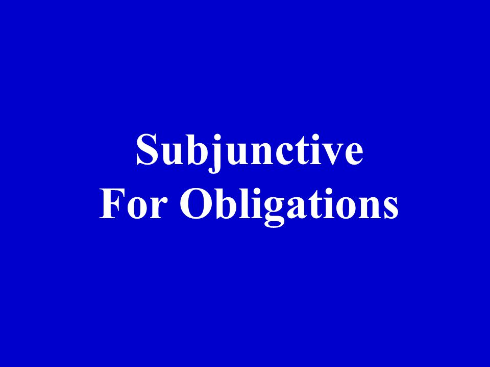 Subjunctive For Obligations