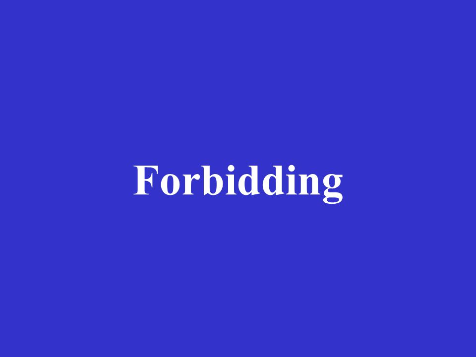 Forbidding