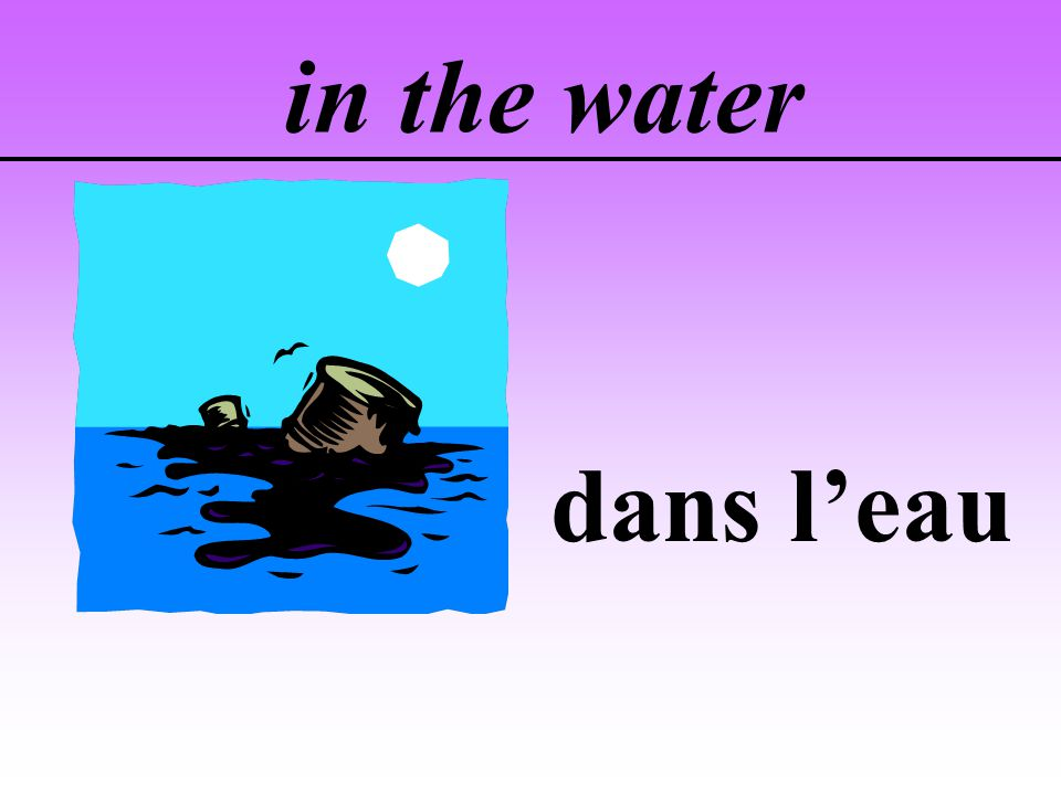 in the water dans leau