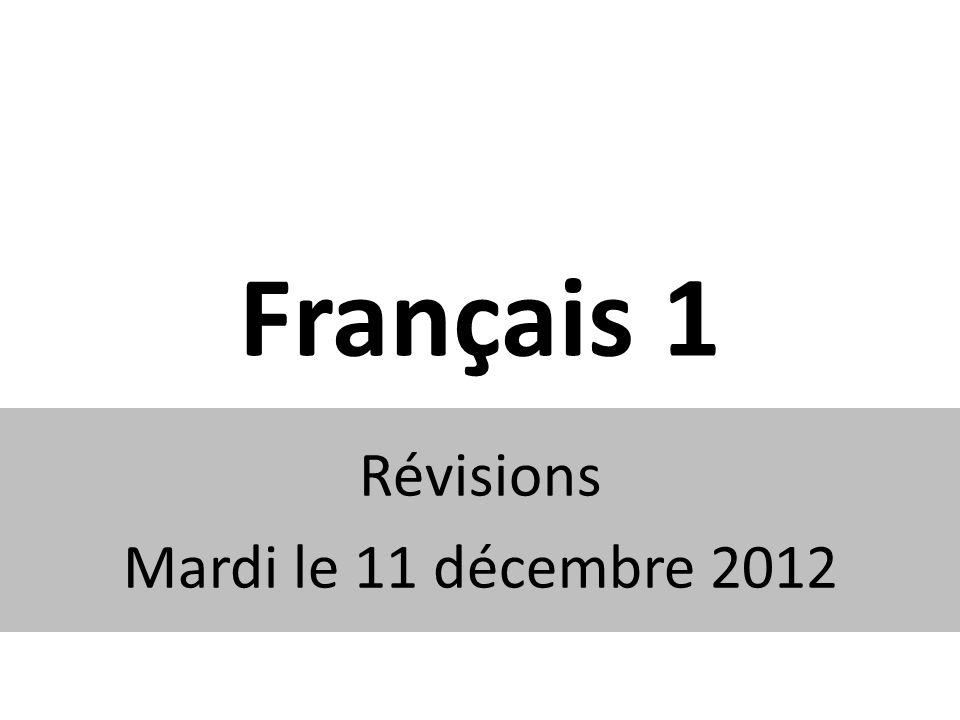 Français 1 Révisions Mardi le 11 décembre 2012