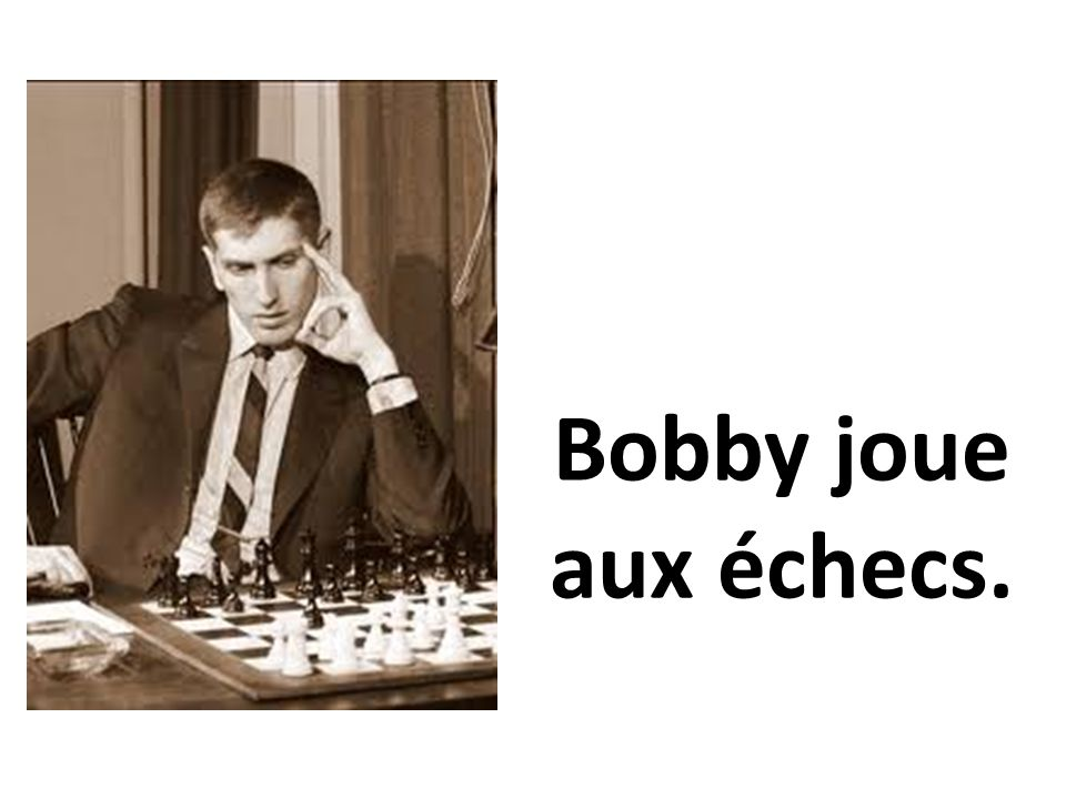 Bobby joue aux échecs.