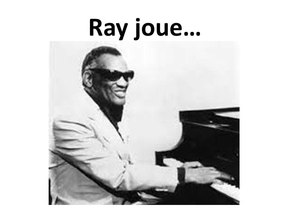 Ray joue…