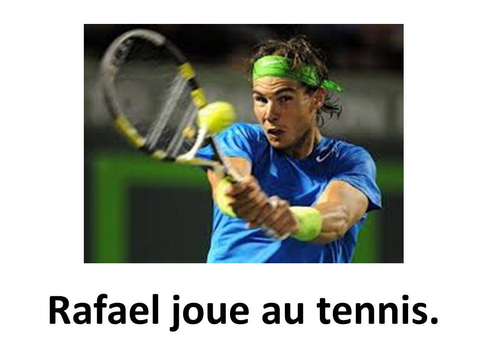 Rafael joue au tennis.