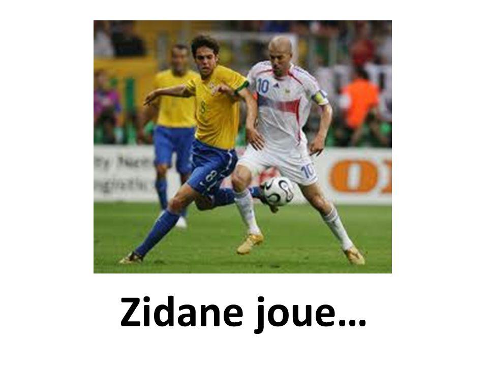 Zidane joue…