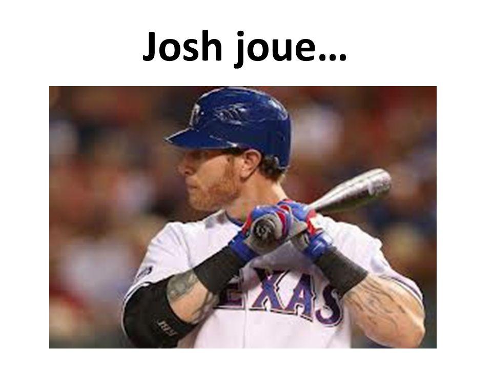 Josh joue…