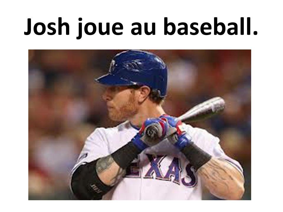 Josh joue au baseball.