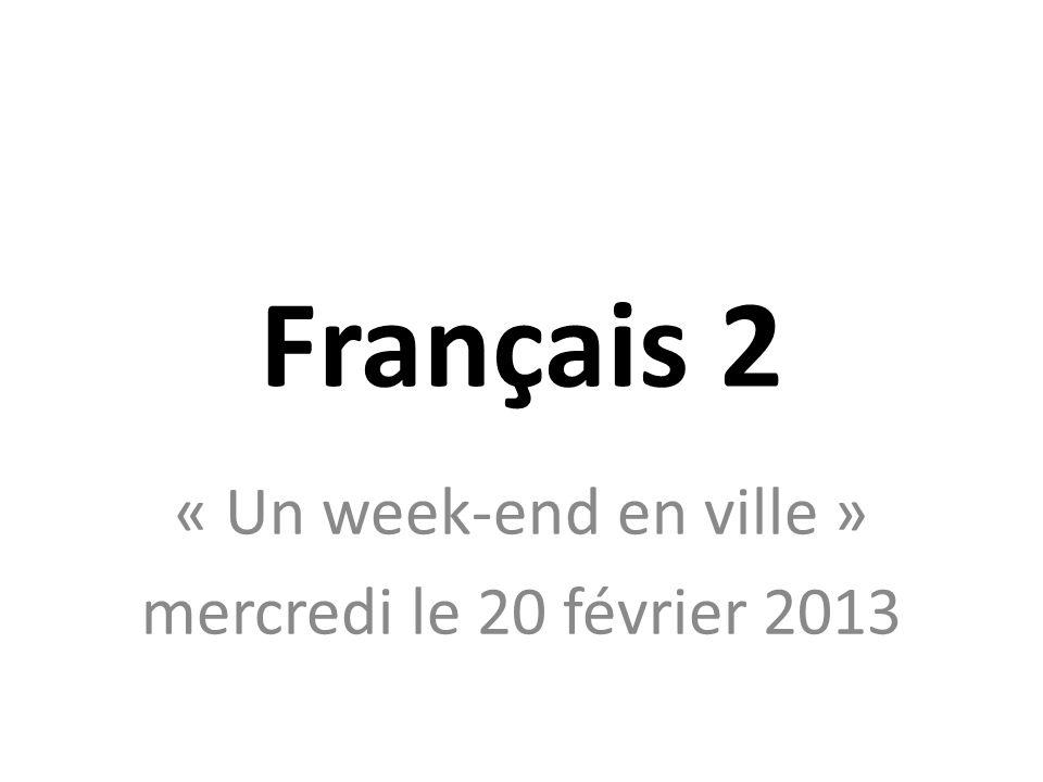 Français 2 « Un week-end en ville » mercredi le 20 février 2013