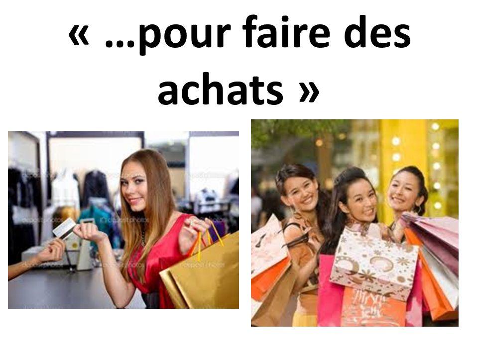 « …pour faire des achats »
