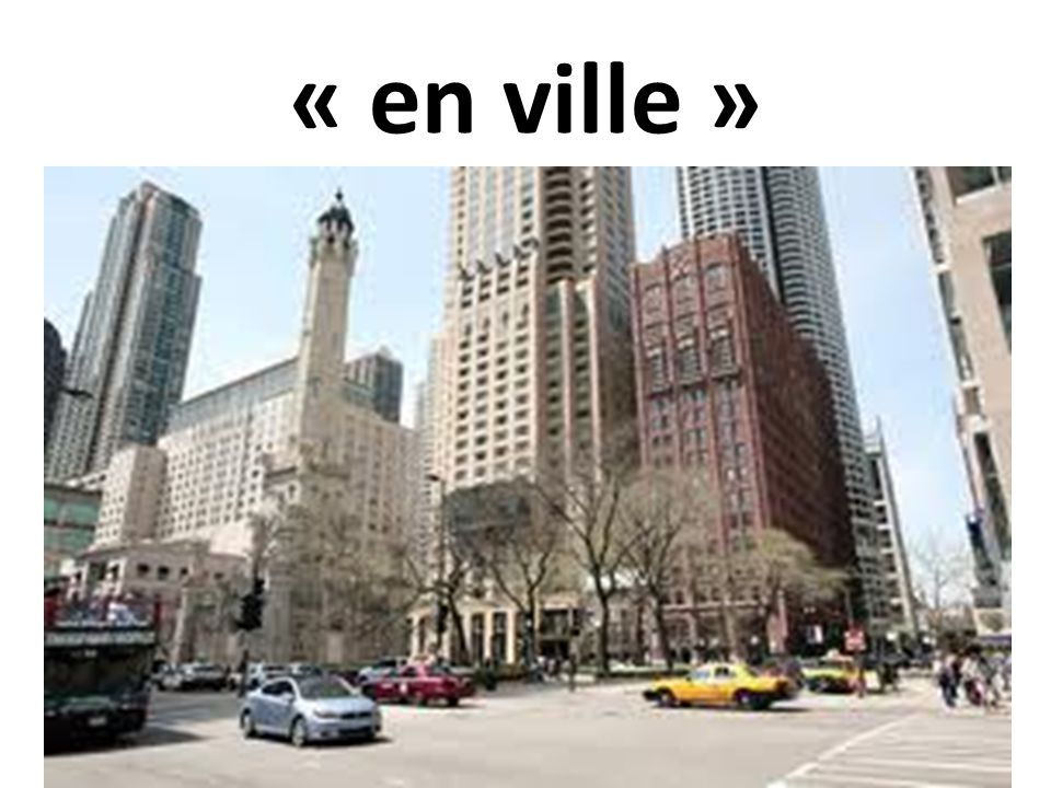 « en ville »