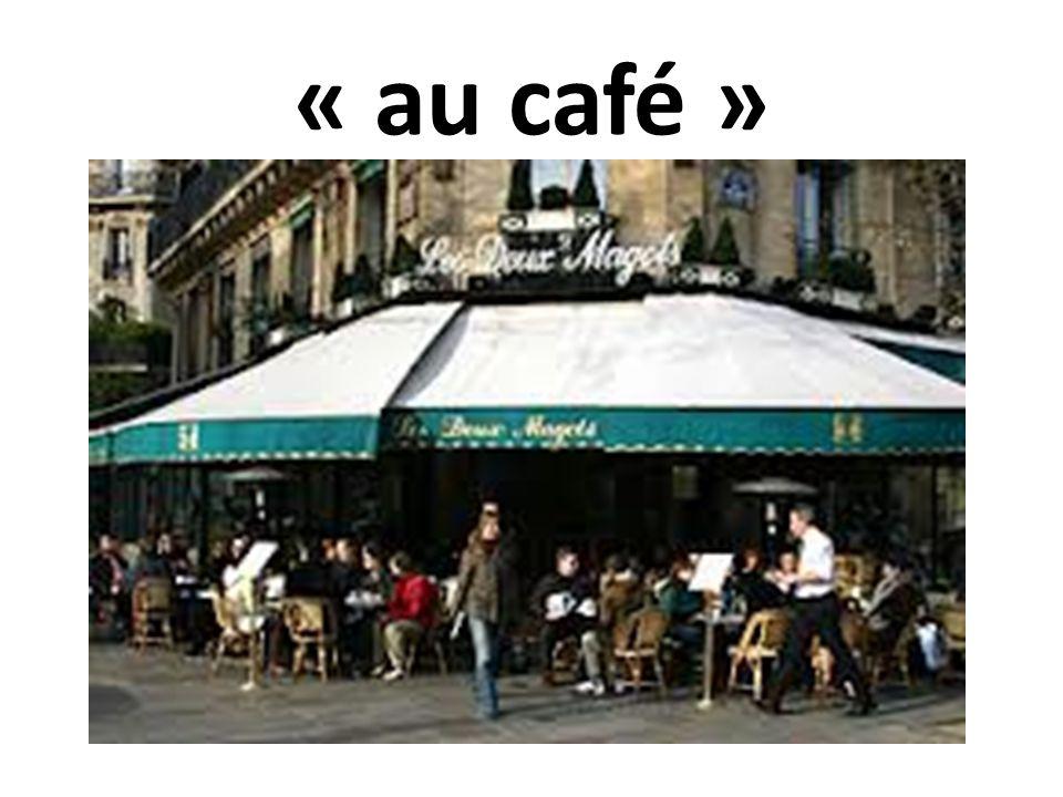 « au café »