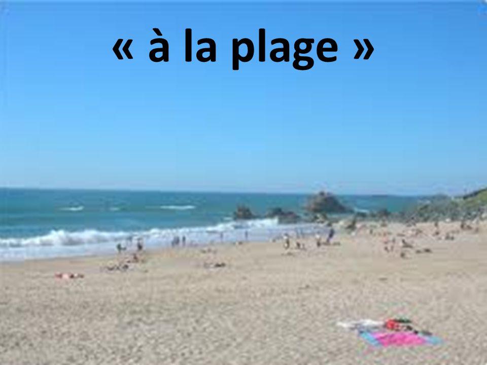 « à la plage »