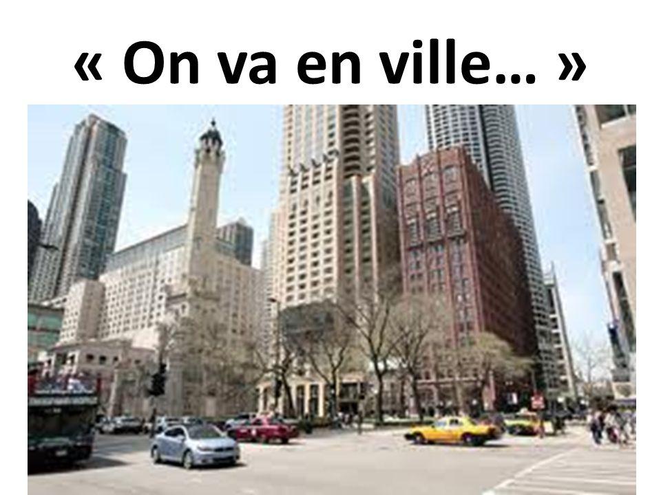 « On va en ville… »
