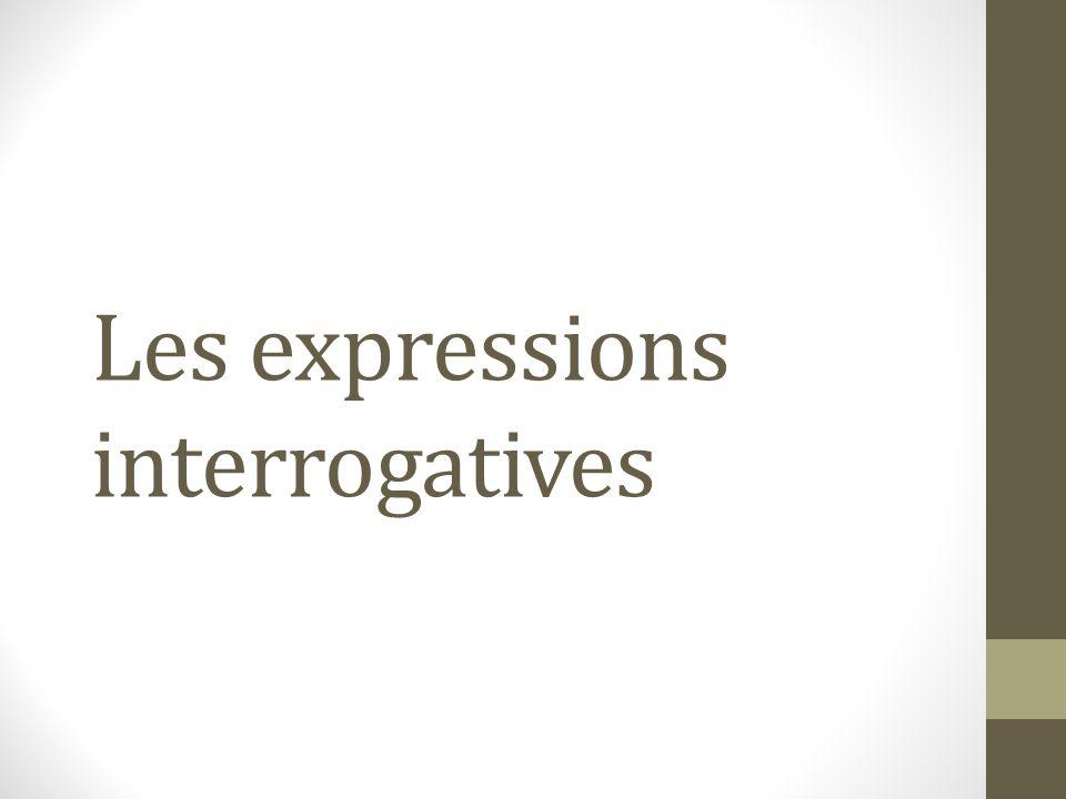Les expressions interrogatives