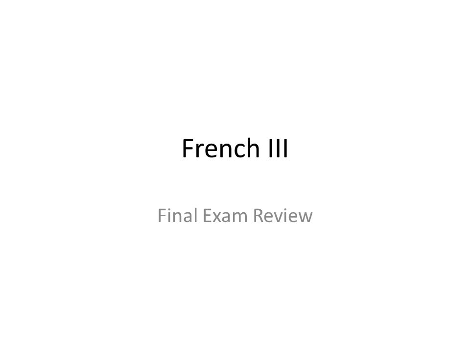 French III Final Exam Review