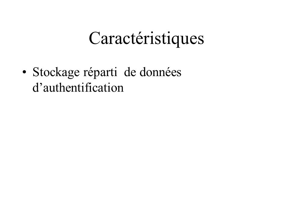 Caractéristiques Stockage réparti de données dauthentification