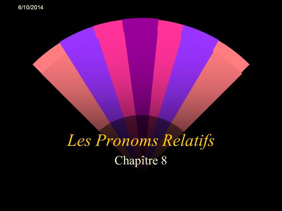 6/10/2014 Un pronom relatif remplace un nom et introduit une proposition relative.