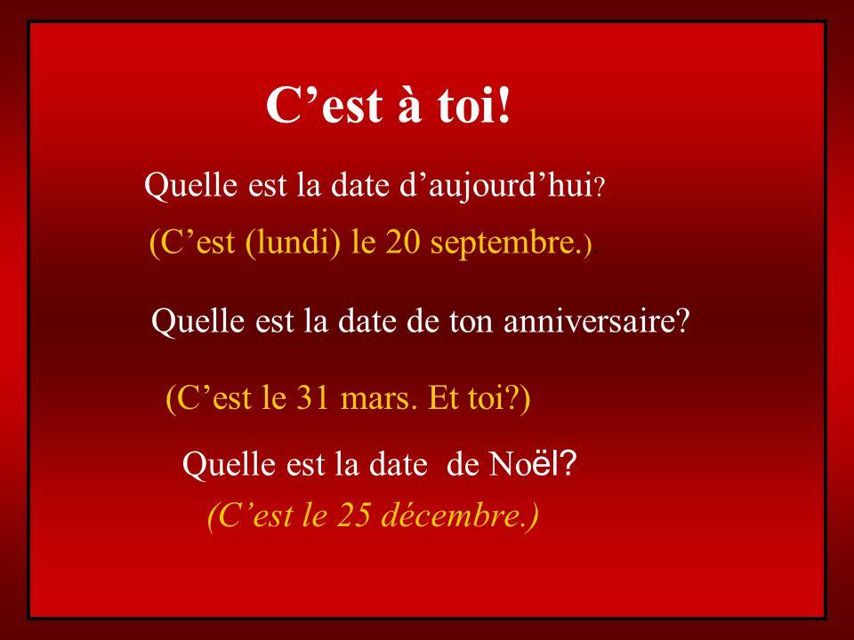 Quelle est la date? Cest + + le + + + + month Cest le 15 octobre. number
