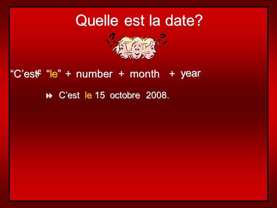 Cest à toi! Quelle est la date daujourdhui ? (Cest (lundi) le 20 septembre. ). Quelle est la date de ton anniversaire? (Cest le 31 mars. Et toi?) Quel
