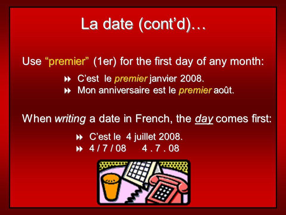 Quelle est la date? Cest + + le + + number + + month + + year Cest le 15 octobre 2008.