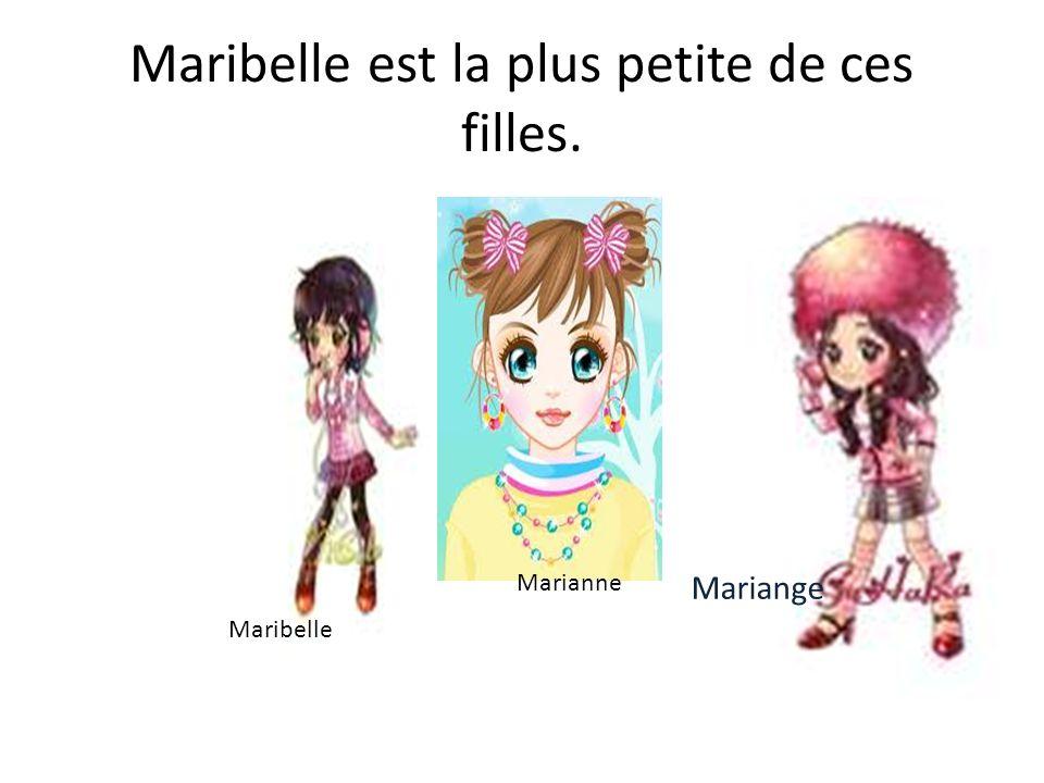 Maribelle est la plus petite de ces filles. Maribelle Mariange Marianne