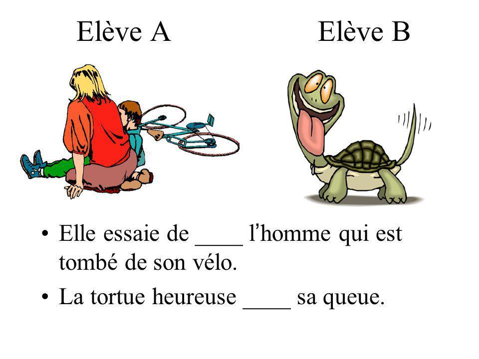 Elève A Elève B Elle essaie de ____ l homme qui est tombé de son vélo.