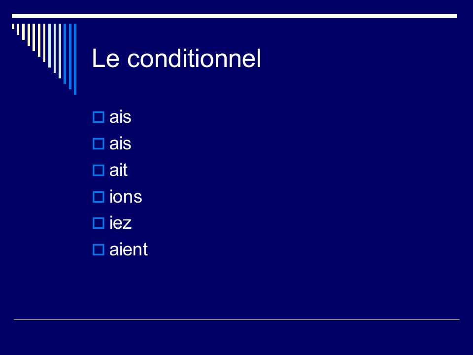 Le conditionnel ais ait ions iez aient