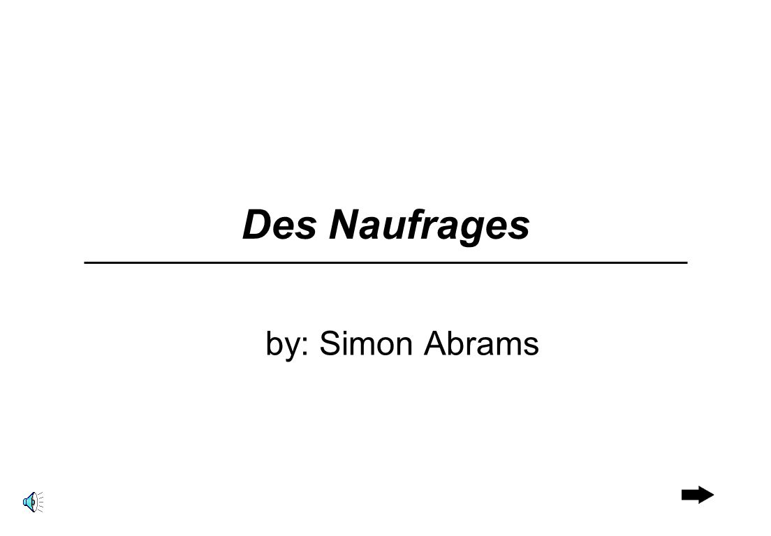 Des Naufrages by: Simon Abrams