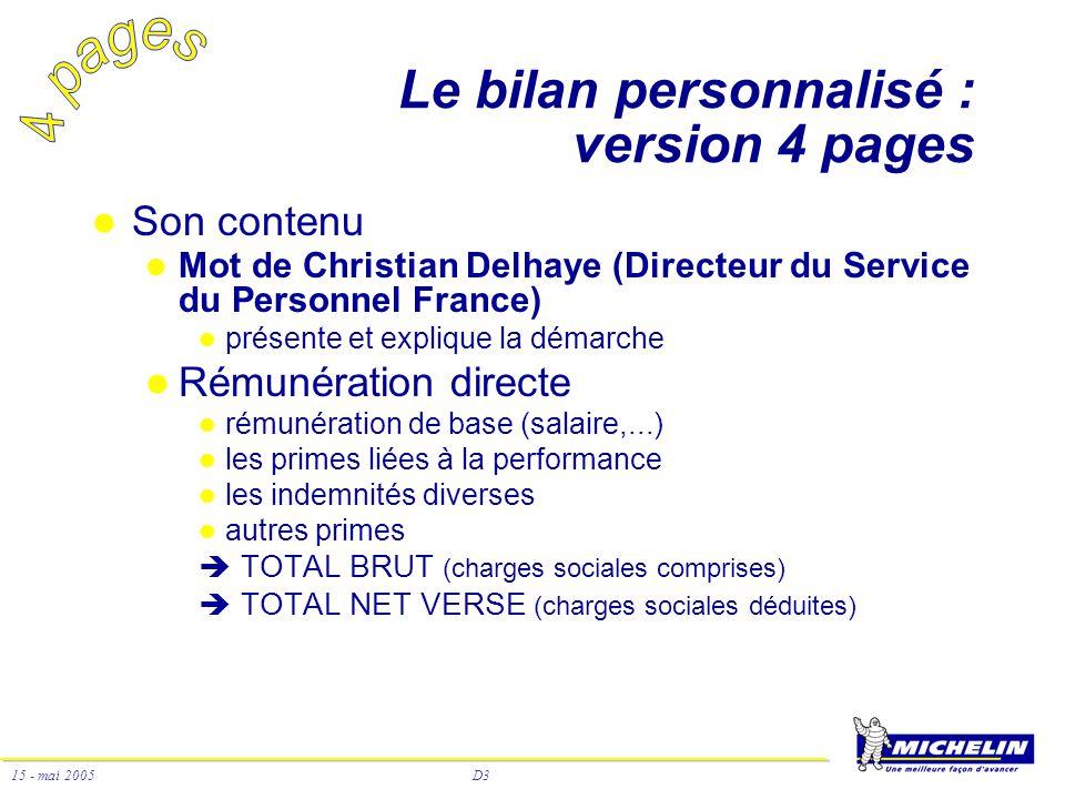 D3 15 - mai 2005 Le bilan personnalisé : version 4 pages Son contenu Mot de Christian Delhaye (Directeur du Service du Personnel France) présente et e