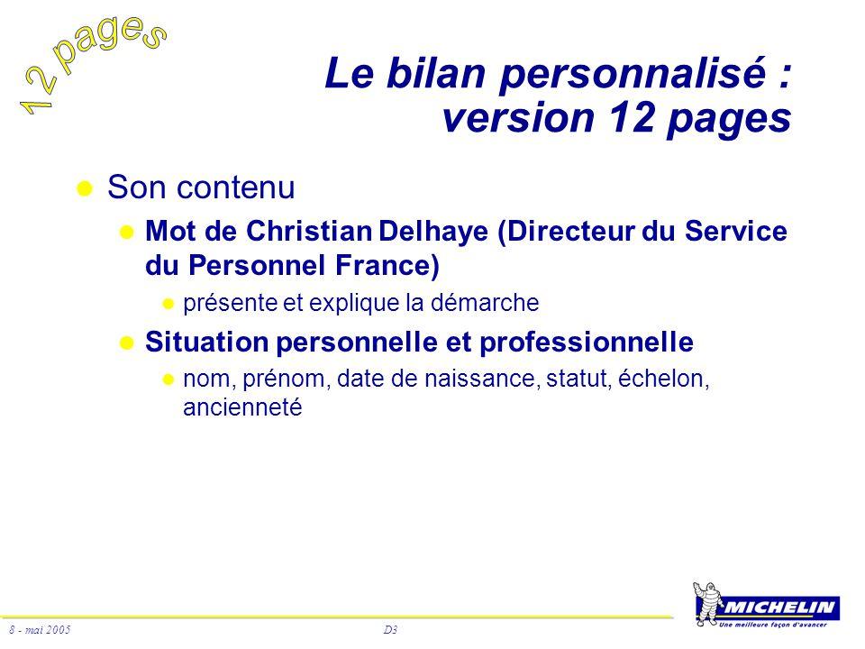 D3 8 - mai 2005 Le bilan personnalisé : version 12 pages Son contenu Mot de Christian Delhaye (Directeur du Service du Personnel France) présente et e