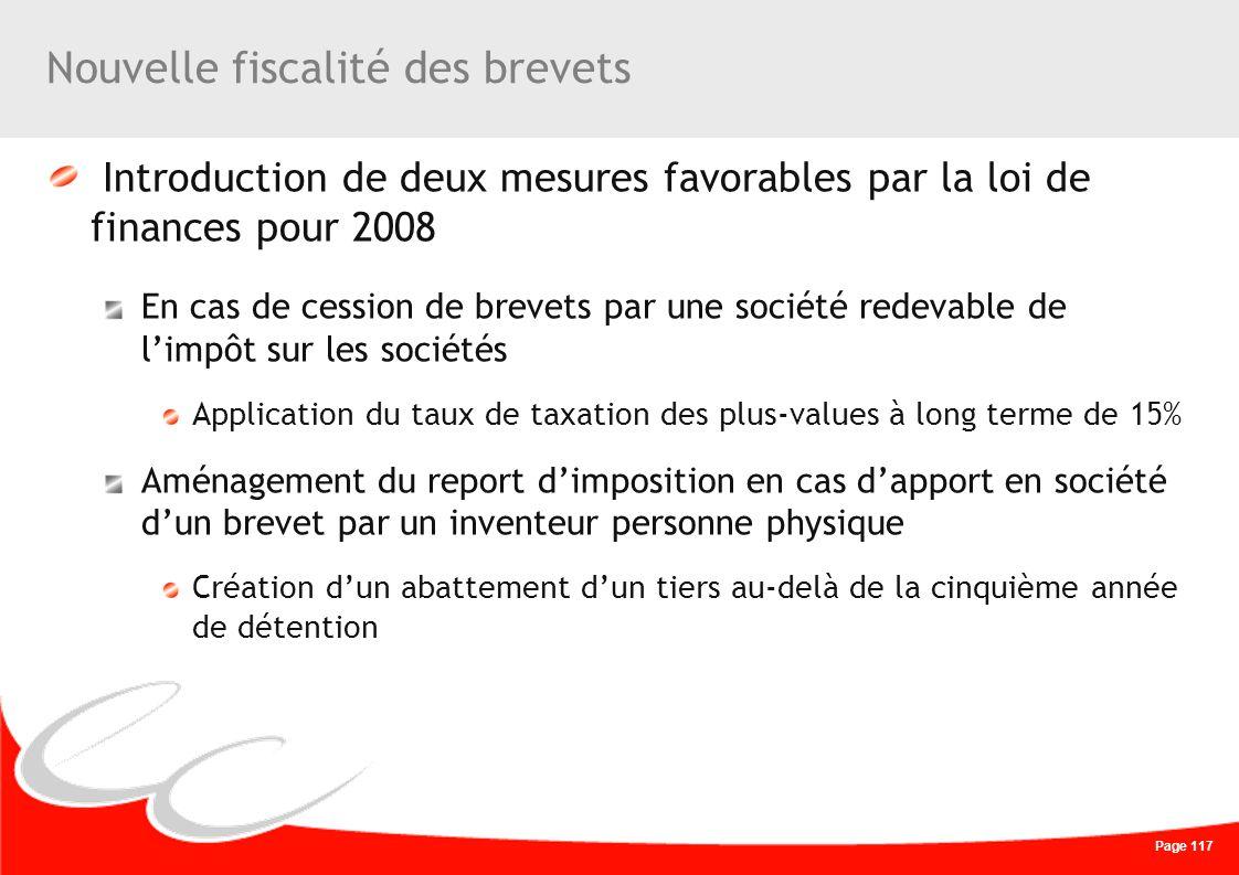 Page 117 Nouvelle fiscalité des brevets Introduction de deux mesures favorables par la loi de finances pour 2008 En cas de cession de brevets par une