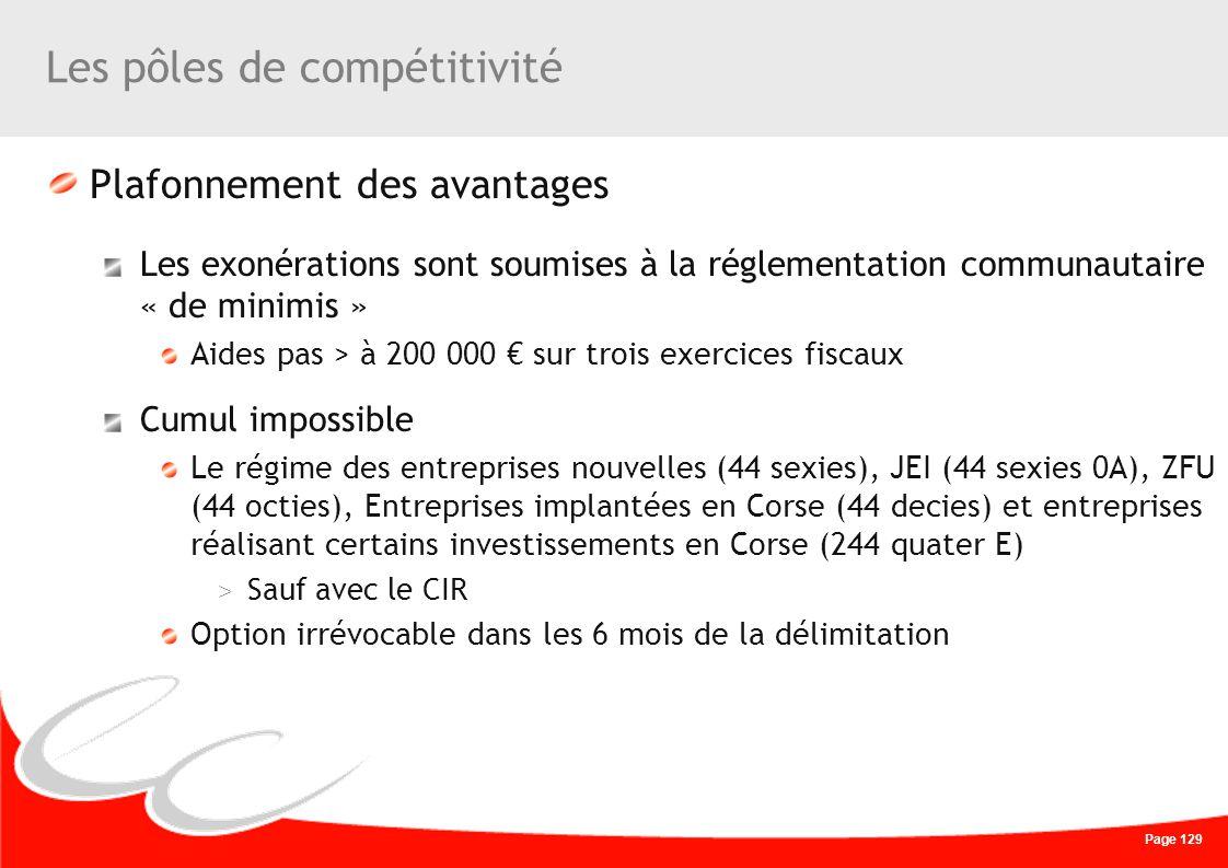 Page 129 Les pôles de compétitivité Plafonnement des avantages Les exonérations sont soumises à la réglementation communautaire « de minimis » Aides p