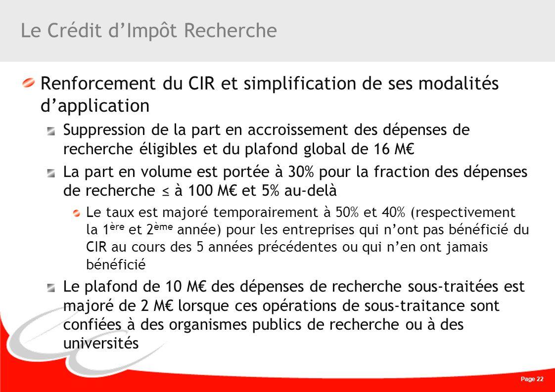 Page 22 Le Crédit dImpôt Recherche Renforcement du CIR et simplification de ses modalités dapplication Suppression de la part en accroissement des dép