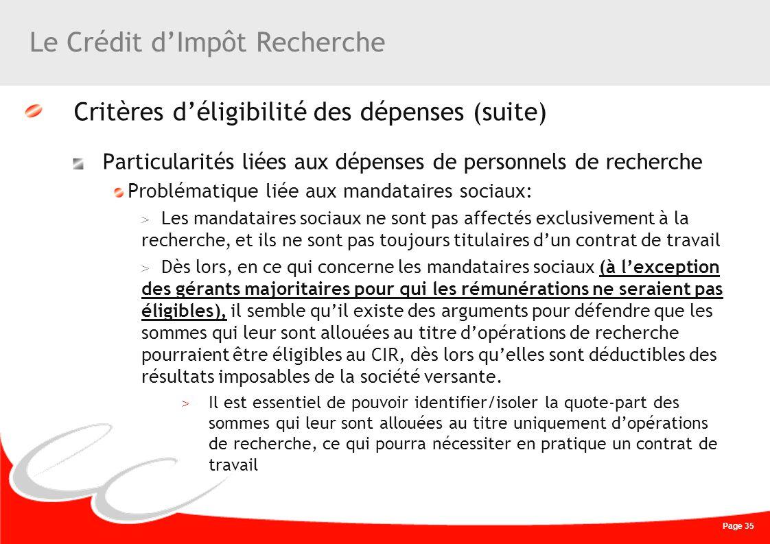 Page 35 Le Crédit dImpôt Recherche Critères déligibilité des dépenses (suite) Particularités liées aux dépenses de personnels de recherche Problématiq