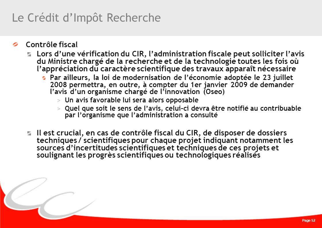 Page 52 Le Crédit dImpôt Recherche Contrôle fiscal Lors dune vérification du CIR, ladministration fiscale peut solliciter lavis du Ministre chargé de