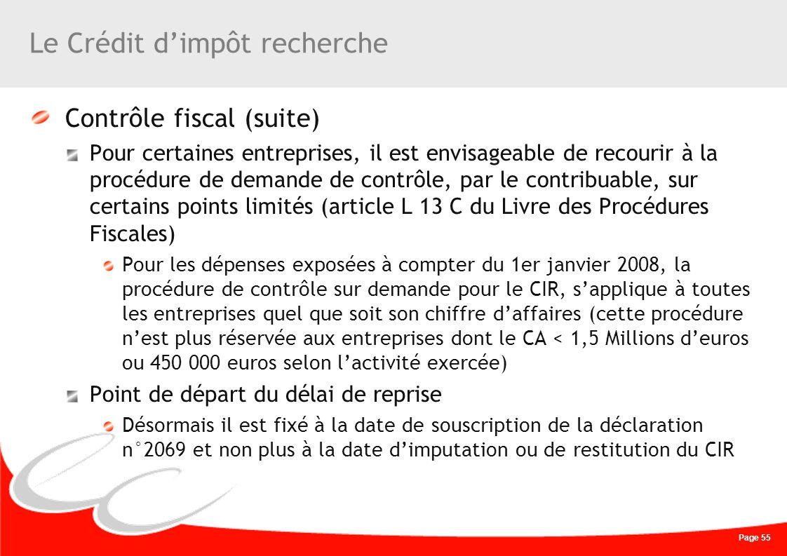 Page 55 Le Crédit dimpôt recherche Contrôle fiscal (suite) Pour certaines entreprises, il est envisageable de recourir à la procédure de demande de co