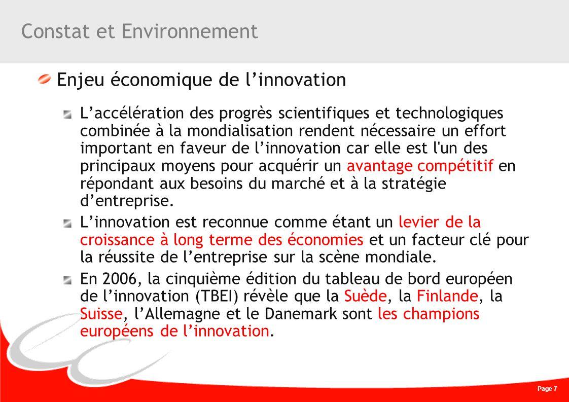 Page 7 Constat et Environnement Enjeu économique de linnovation Laccélération des progrès scientifiques et technologiques combinée à la mondialisation