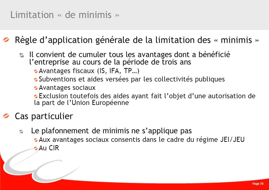 Page 78 Limitation « de minimis » Règle dapplication générale de la limitation des « minimis » Il convient de cumuler tous les avantages dont a bénéfi