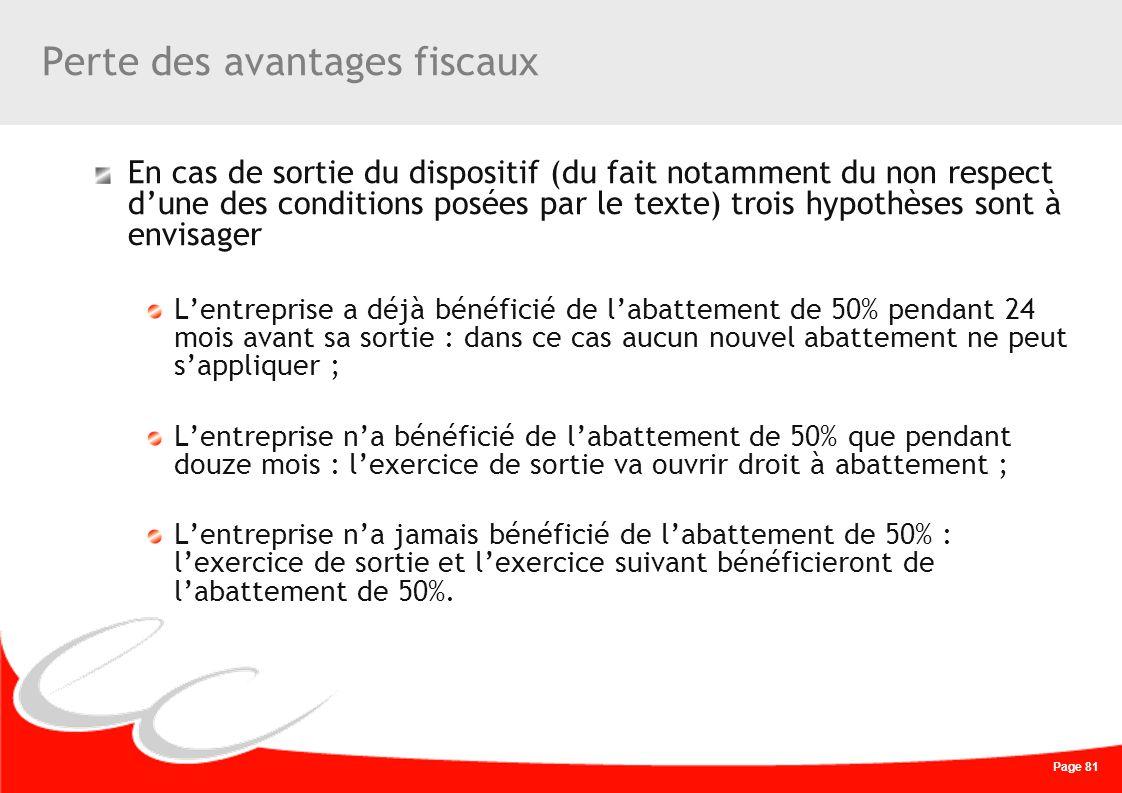 Page 81 Perte des avantages fiscaux En cas de sortie du dispositif (du fait notamment du non respect dune des conditions posées par le texte) trois hy