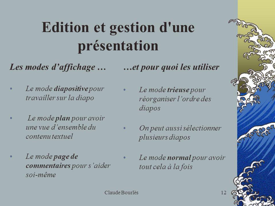 Claude Bourlès11 Modification du Diaporama Essayer de changer de modèle Quest-ce qui est changé ? le contenu ou laspect ? Est-ce que le choix du modèl