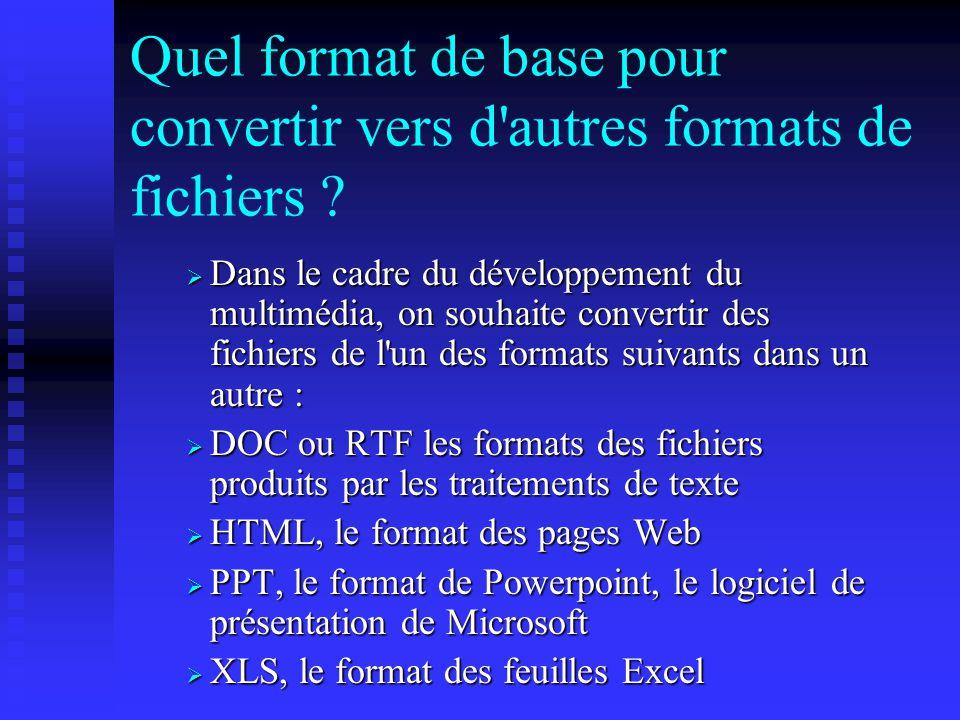 Quel format de base pour convertir vers d autres formats de fichiers .