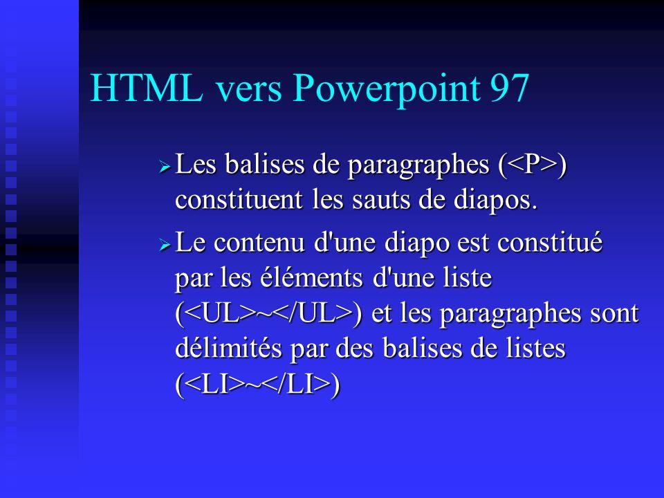 Convertir de HTML vers DOC et DOC vers HTML Conversion HTML vers DOC : Dans Word 97 et les suivants (Word 2000…), la conversion fait partie des foncti